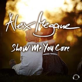 ALEX MEGANE - SHOW ME YOU CARE